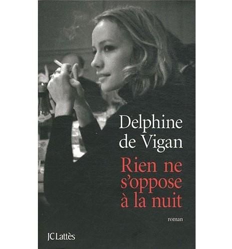 74 Rien ne s'oppose à la nuit Delphine de Vigan