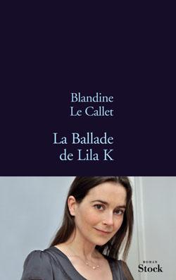 76 La Ballade de Lila K Blandine Le Callet