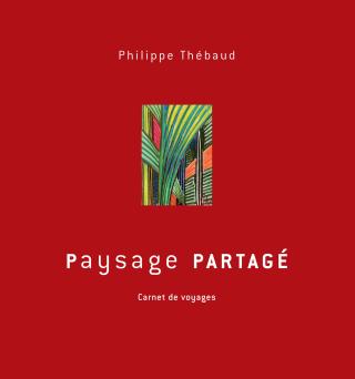 89 Paysage partagé Philippe Thébaud