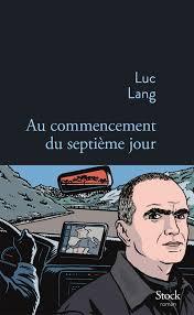 101 Au commencement du 7é jour Luc Lang
