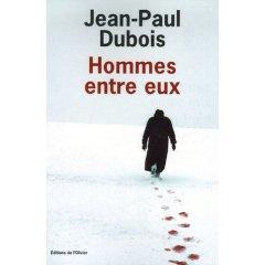 Hommes entre eux (Jean-Paul Dubois)
