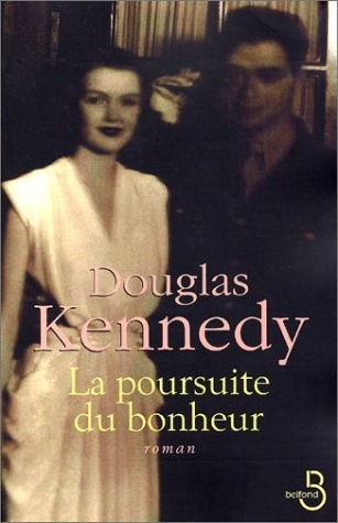 La poursuite du bonheur (Douglas Kennedy)