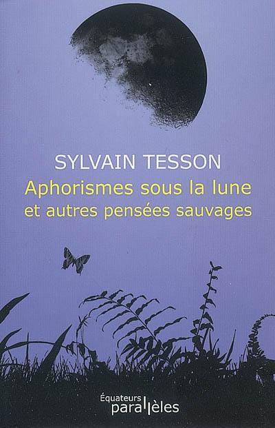 Aphorismes sous la lune (Sylvain Tesson)