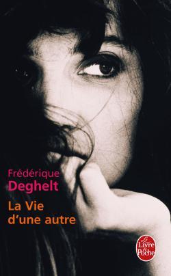 La vie d'une autre (Frédérique Deghelt)