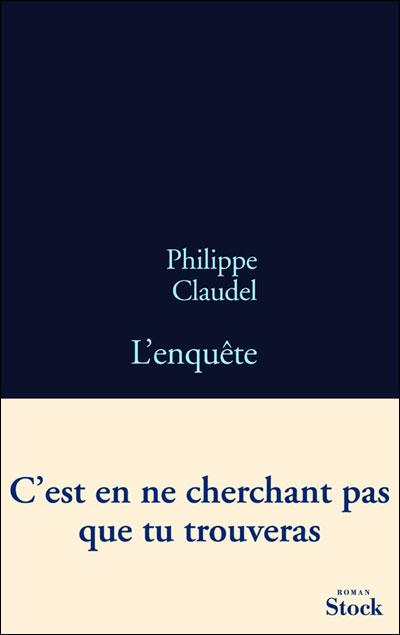 L'Enquête (Philippe Claudel)