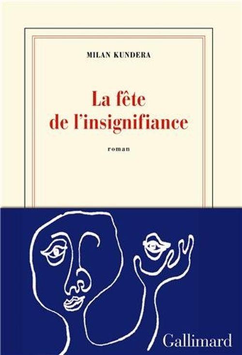 La fête de l'insignifiance (Milan Kundera)